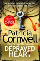 Depraved Heart eBook by Patricia Cornwell