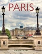 Paris Travel Guide ebook by www.TopDealsHotel.com
