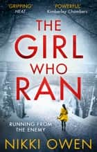 The Girl Who Ran: A gripping crime thriller for summer 2017 ebook by Nikki Owen