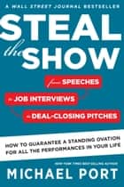 Steal the Show ebook by Michael Port