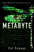 Metabyte ebook by Cat Connor