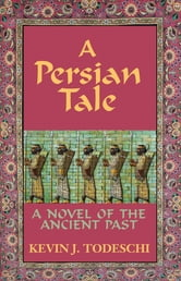 A Persian Tale ebook by Kevin J Todeschi