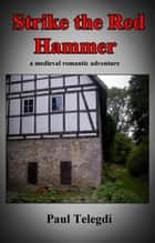 Strike the Red Hammer ebook by Paul Telegdi