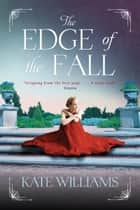 The Edge of the Fall - A Novel ebook by Kate Williams