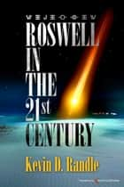Roswell in the 21st Century ebook by