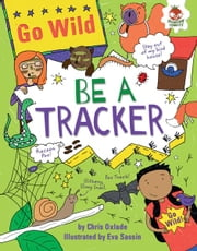 Be a Tracker ebook by Chris  Oxlade,Eva  Sassin