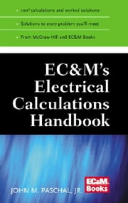EC&M's Electrical Calculations Handbook ebook by Paschal, John