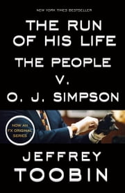 The Run of His Life - The People v. O. J. Simpson ebook by Jeffrey Toobin