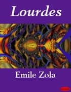 Lourdes ebook by Emile Zola