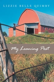 My Leaning Post ebook by Lizzie Belle Quimby