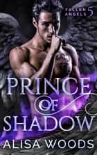 Prince of Shadow ebook by Alisa Woods