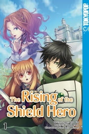 The Rising of the Shield Hero - Band 1 eBook by Kyu Aiya, Seira Minami, Yusagi Aneko