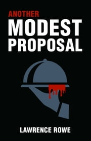 Another Modest Proposal ebook by Lawrence Rowe