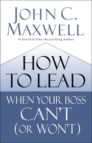 How to Lead When Your Boss Can\