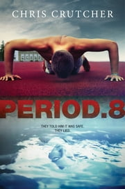 Period 8 ebook by Chris Crutcher