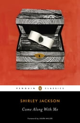 Come Along with Me - Classic Short Stories and an Unfinished Novel ebook by Shirley Jackson