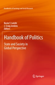 Handbook of Politics - State and Society in Global Perspective ebook by Kevin T. Leicht,J. Craig Jenkins