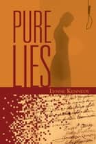 Pure Lies ebook by Lynne Kennedy