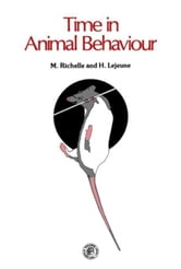 Time in Animal Behaviour ebook by Richelle, M.
