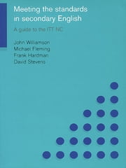 Meeting the Standards in Secondary English - A Guide to the ITT NC ebook by Michael Fleming,Frank Hardman,David Stevens,John Williamson
