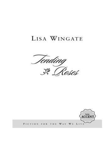 Tending Roses ebook by Lisa Wingate