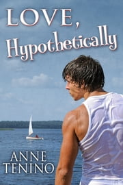 Love, Hypothetically ebook by Anne Tenino