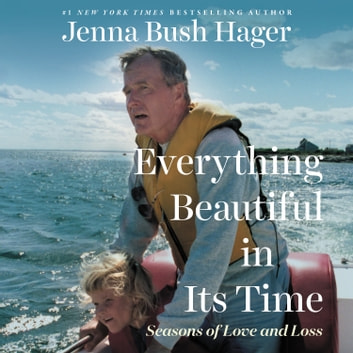 Everything Beautiful in Its Time - Seasons of Love and Loss audiobook by Jenna Bush Hager