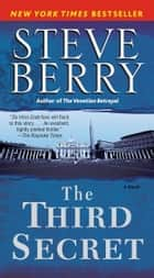 The Third Secret - A Novel of Suspense ebook by Steve Berry