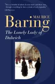 The Lonely Lady Of Dulwich ebook by Maurice Baring