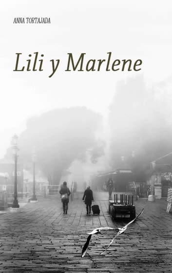 Lili y Marlene ebook by Anna Tortajada