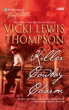 Killer Cowboy Charm ebook by Vicki Lewis Thompson