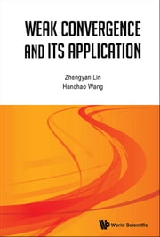 Weak Convergence and Its Applications ebook by Zhengyan Lin,Hanchao Wang