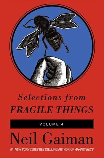 Selections from Fragile Things, Volume Four - 9 Short Fictions and Wonders ebook by Neil Gaiman