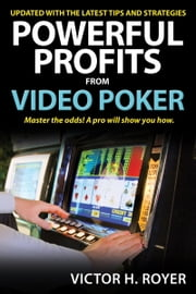 Powerful Profits From Video Poker ebook by Victor H. Royer