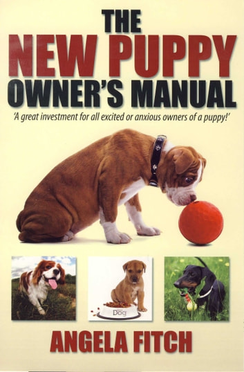 The New Puppy Owner's Manual ebook by Angela Fitch