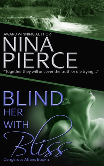Blind Her With Bliss ebook by Nina Pierce