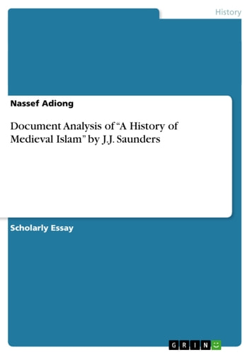 Document Analysis of 'A History of Medieval Islam' by J.J. Saunders ebook by Nassef Adiong