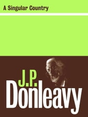 A Singular Country ebook by J.P. Donleavy