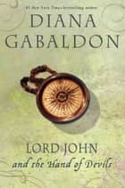 Lord John and the Hand of Devils - A Novel ebook by Diana Gabaldon
