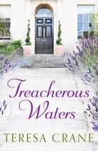 Treacherous Waters - A love story full of twists ebook by Teresa Crane