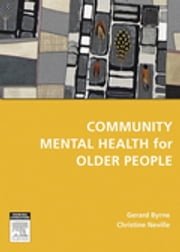 Community Mental Health for Older People ebook by Gerard J. Byrne,Christine C. Neville
