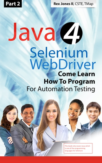 Part 2 Java 4 Selenium Webdriver Come Learn How To Program For