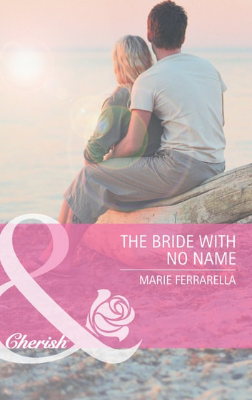 The Bride with No Name (Mills & Boon Cherish) (Kate's Boys, Book 2) ebook by Marie Ferrarella