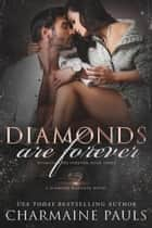Diamonds are Forever - A Diamond Magnate Novel ebook by Charmaine Pauls