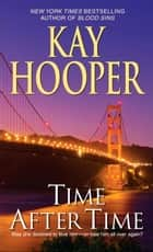 Time After Time - A Novel ebook by Kay Hooper