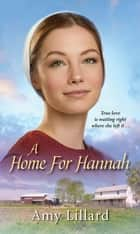 A Home for Hannah ebook by Amy Lillard