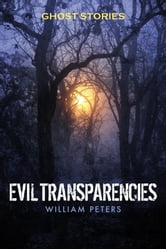 Ghost Stories: Evil Transparencies ebook by William Peters