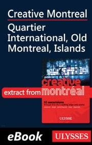 Creative Montreal-Quartier International-Old Montreal-Island ebook by Jérôme Delgado