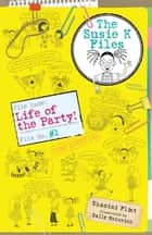 Life of the Party! The Susie K Files 1 ebook by Shamini Flint, Sally Heinrich