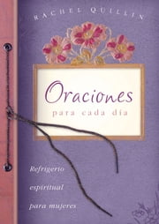 Oraciones para cada día - Everyday Prayers ebook by Rachel Quillin